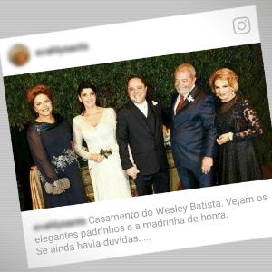 Casamento de delator da JBS foi apadrinhado por Lula e Dilma mesmo?